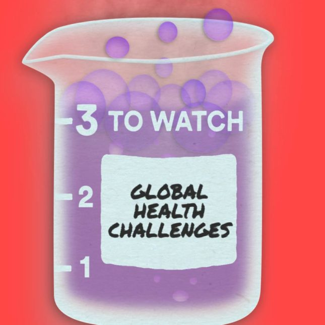 3 to Watch: Global Health Challenges